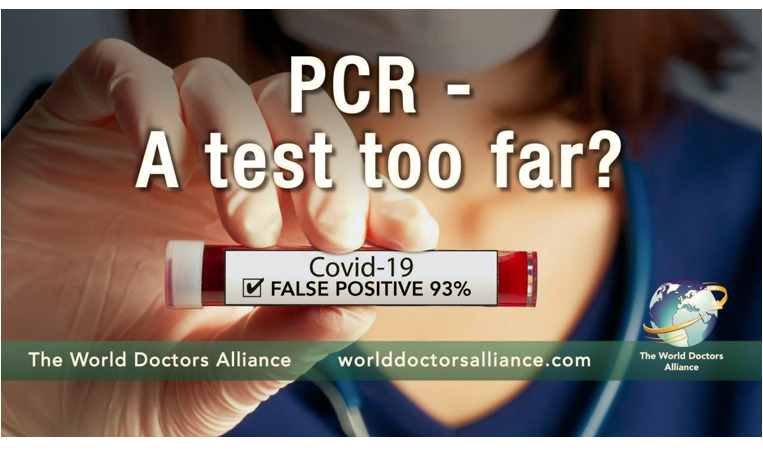 PCR - a Test too Far - up to 93% False Positives says the World Doctors Alliance