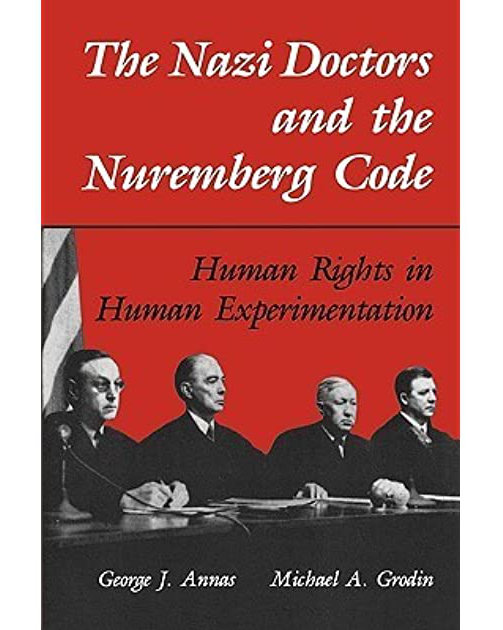 The Nazi Doctors & the NUREMBERG CODE - Human Rights in Human Experimentation